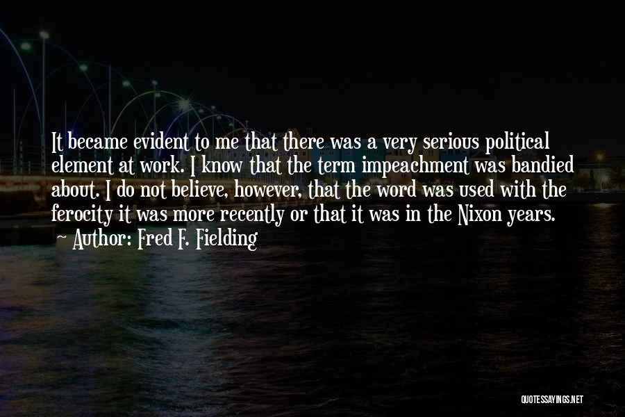 Fred F. Fielding Quotes 2268832