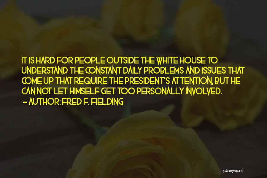 Fred F. Fielding Quotes 645081