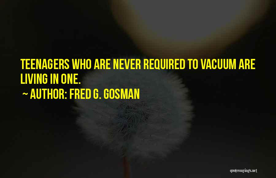 Fred G. Gosman Quotes 1390114
