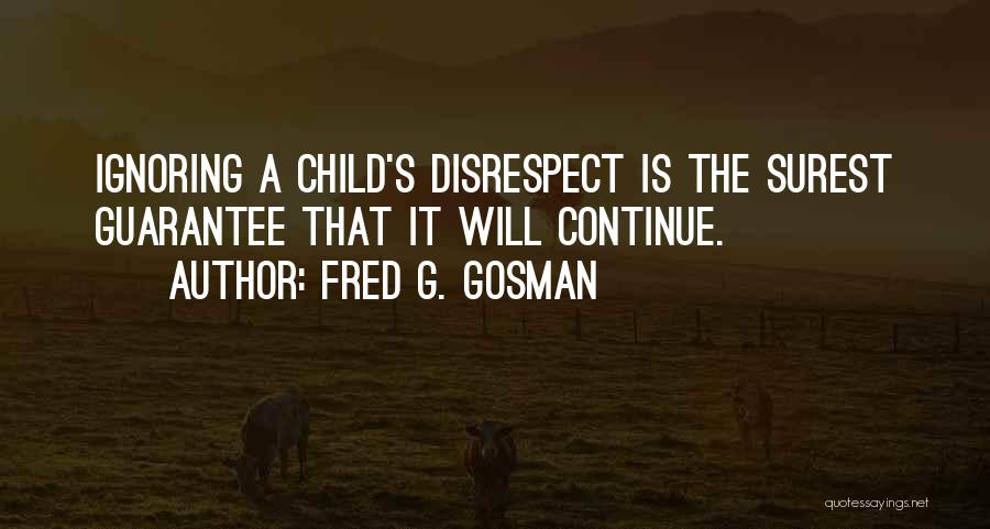 Fred G. Gosman Quotes 456521