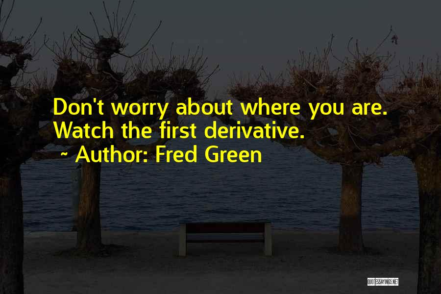 Fred Green Quotes 123721