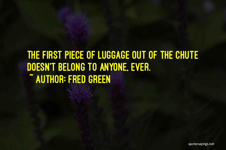 Fred Green Quotes 1543795