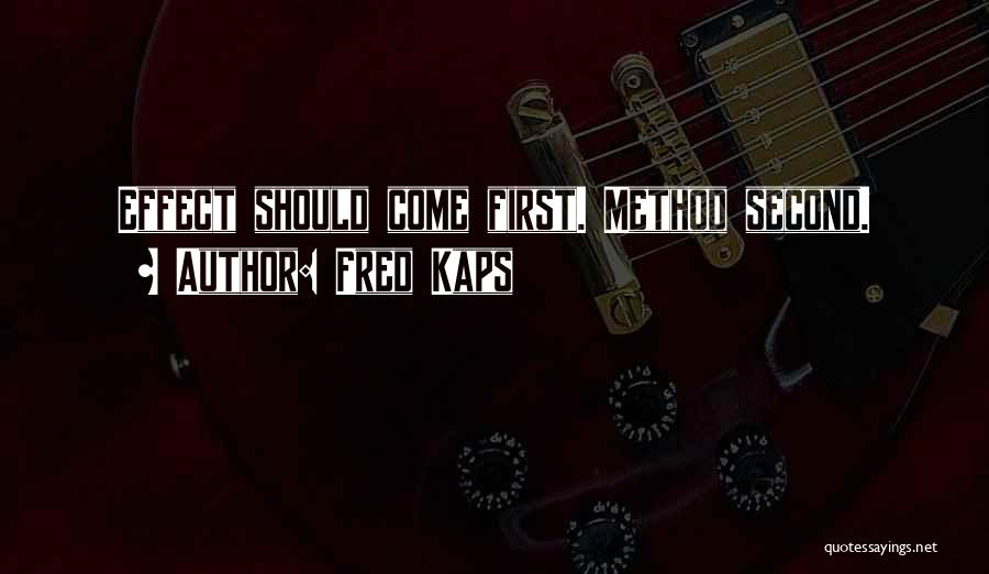 Fred Kaps Quotes 1262685