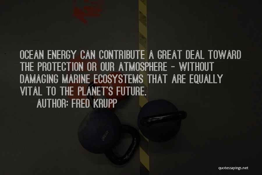 Fred Krupp Quotes 771348