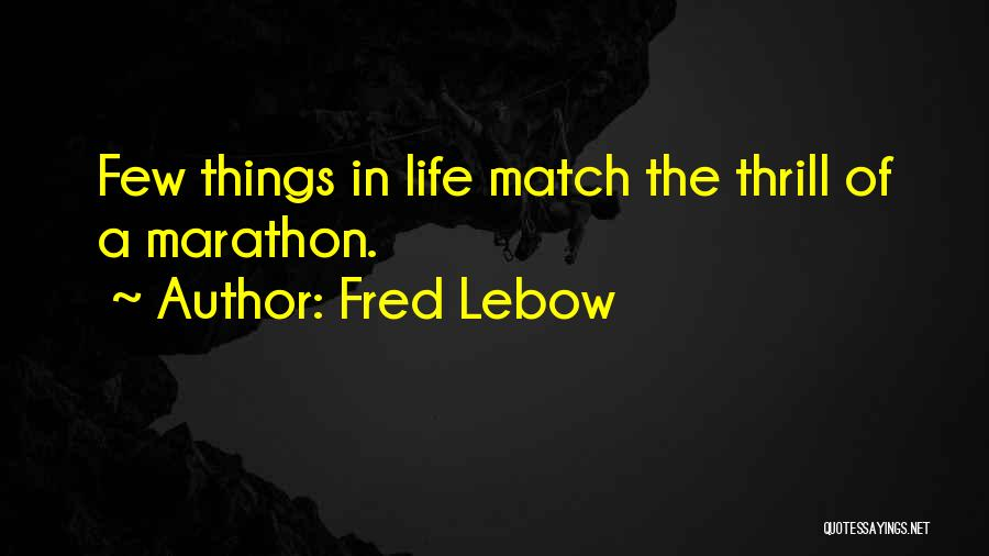Fred Lebow Quotes 560132