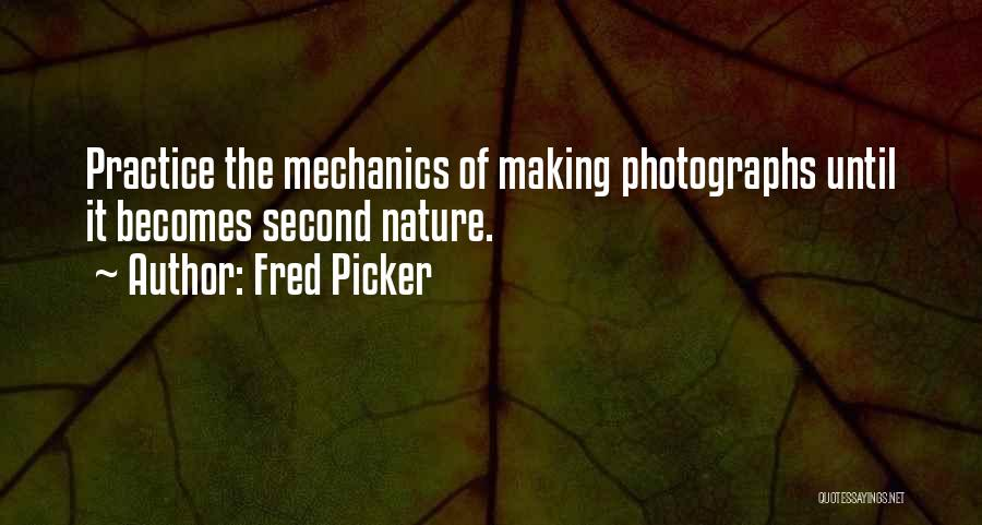 Fred Picker Quotes 2182360
