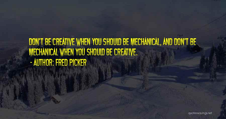 Fred Picker Quotes 836479