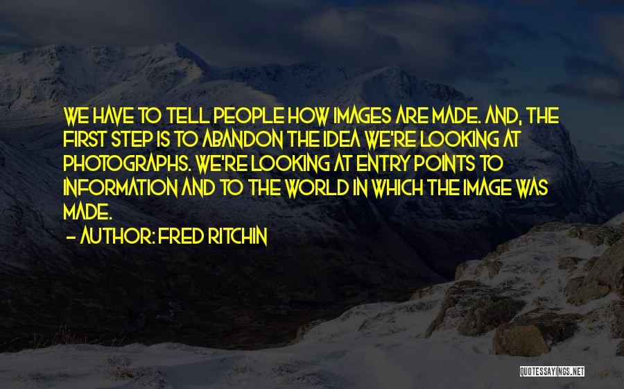 Fred Ritchin Quotes 639238