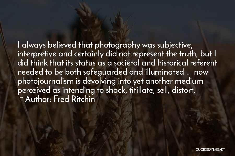 Fred Ritchin Quotes 812617