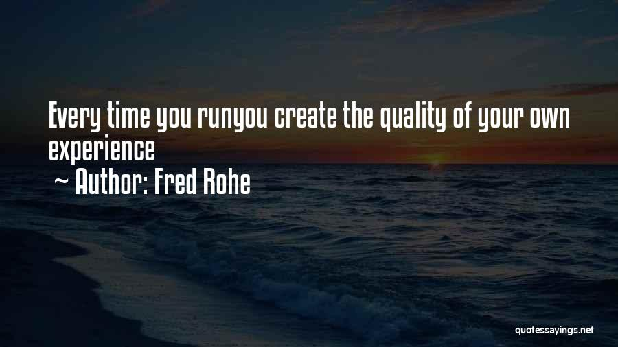 Fred Rohe Quotes 169546