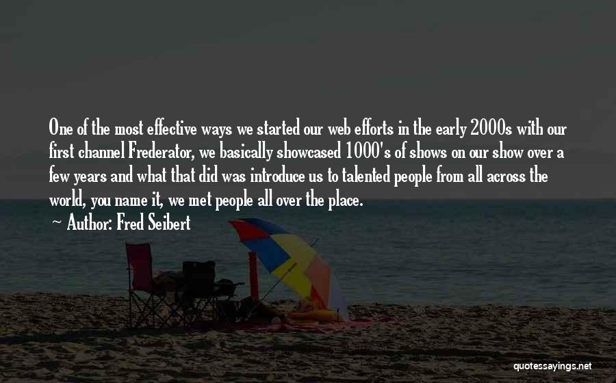 Fred Seibert Quotes 324048
