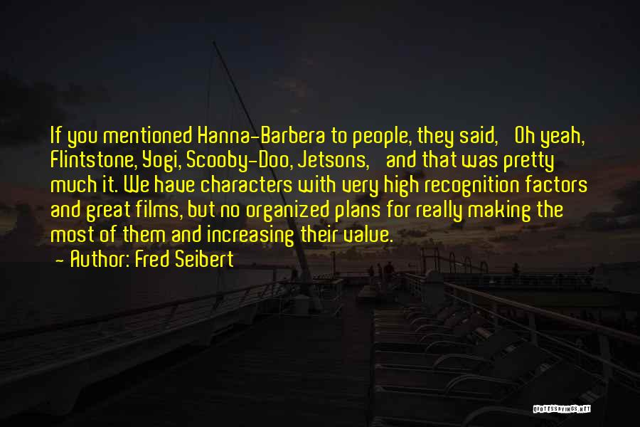 Fred Seibert Quotes 908491