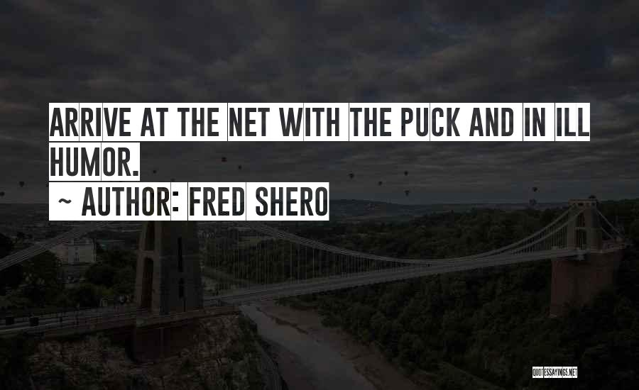 Fred Shero Quotes 252837