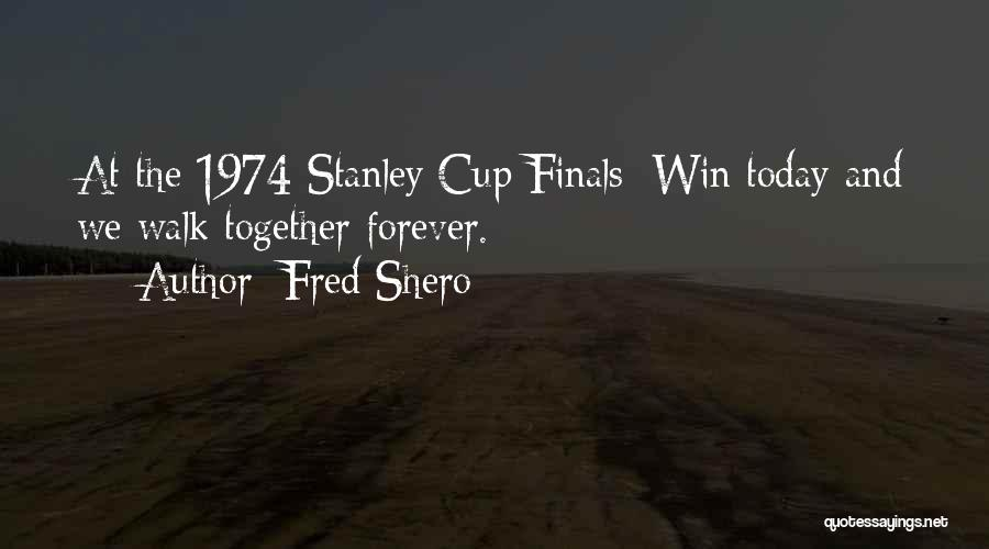 Fred Shero Quotes 392041