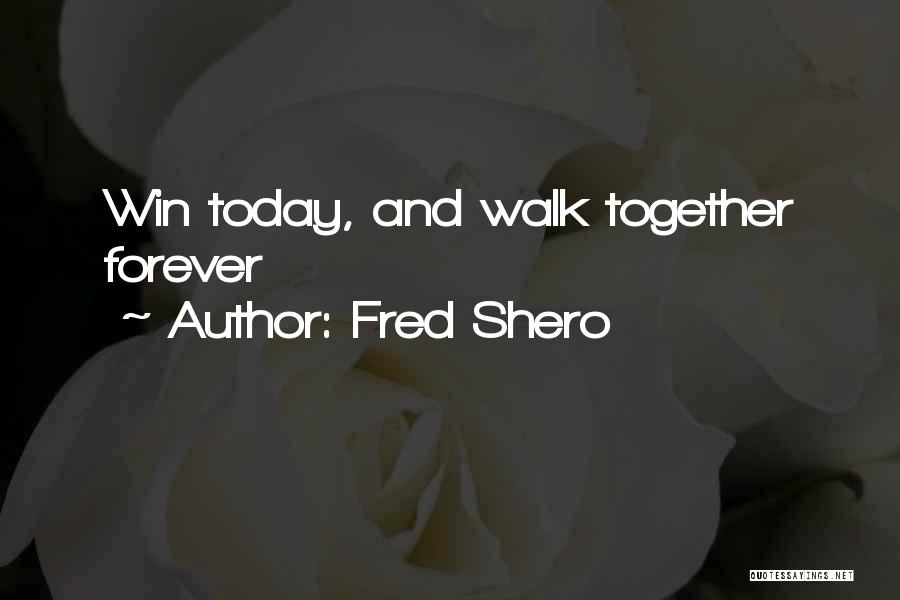 Fred Shero Quotes 949011