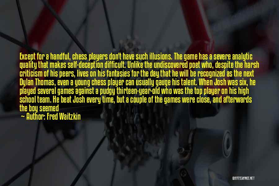 Fred Waitzkin Quotes 100409