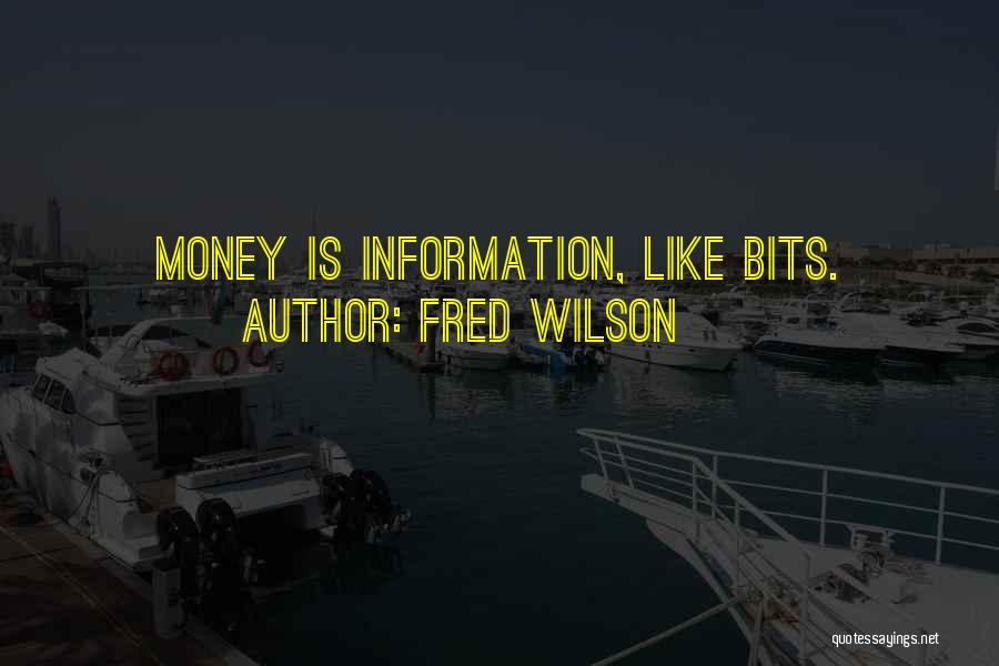 Fred Wilson Quotes 1031990