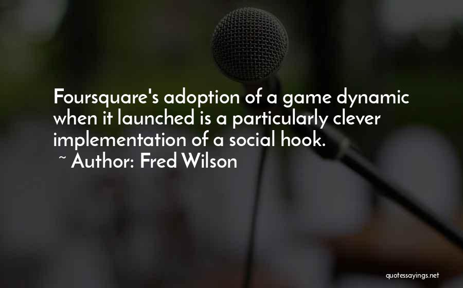 Fred Wilson Quotes 1139041