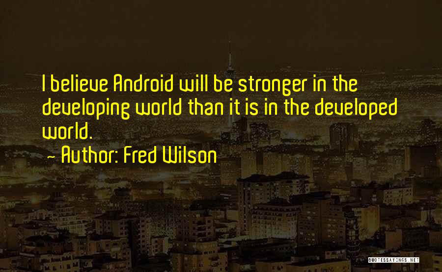 Fred Wilson Quotes 1210230