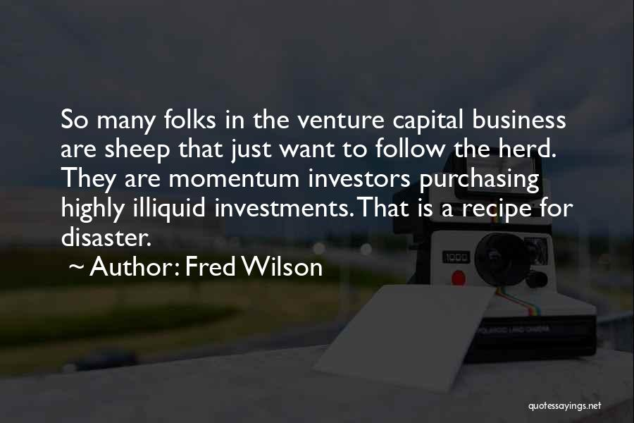 Fred Wilson Quotes 1660589