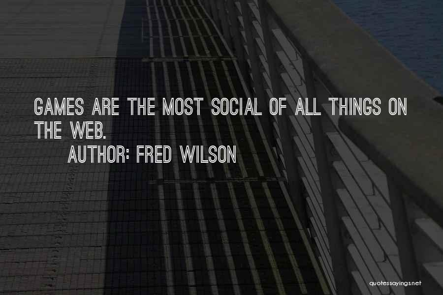 Fred Wilson Quotes 1708999