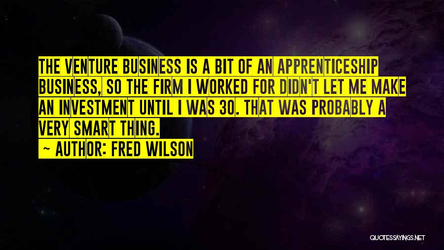 Fred Wilson Quotes 1923746
