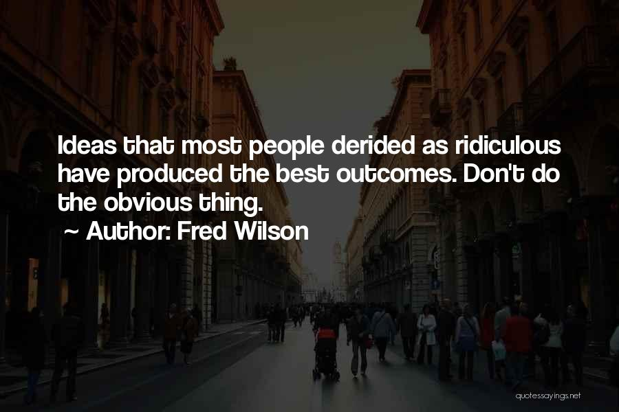 Fred Wilson Quotes 2130653