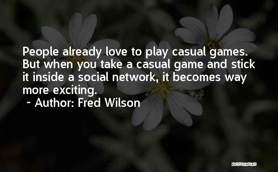Fred Wilson Quotes 2133291