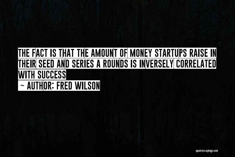 Fred Wilson Quotes 2139949