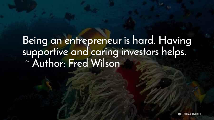 Fred Wilson Quotes 390581