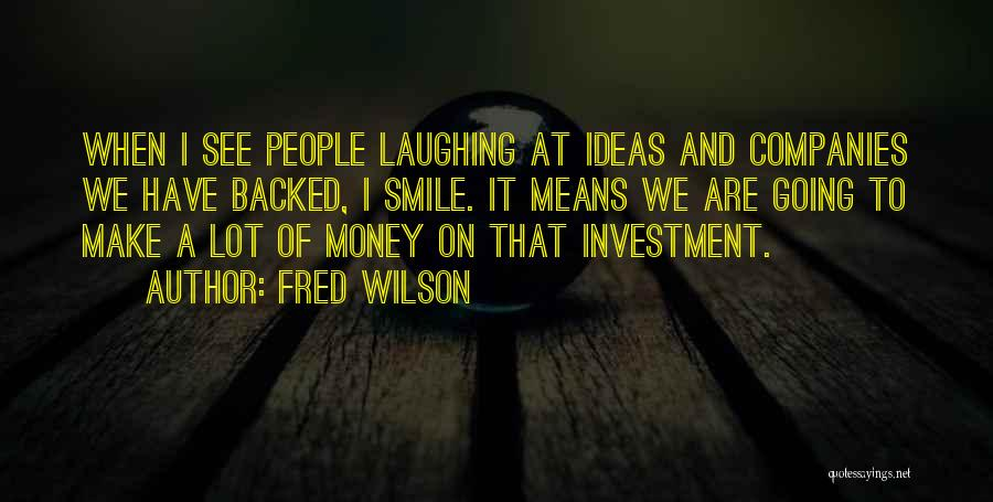 Fred Wilson Quotes 416300