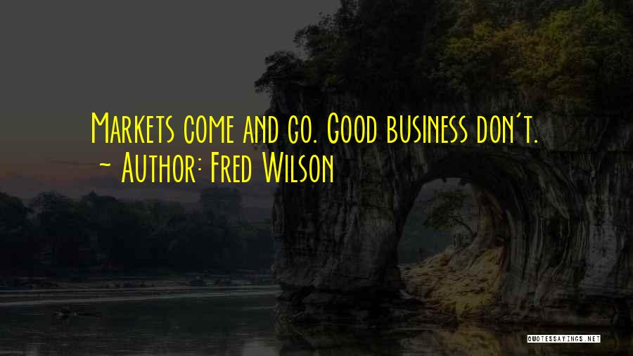 Fred Wilson Quotes 537702