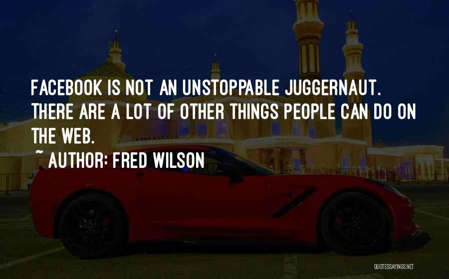 Fred Wilson Quotes 567065