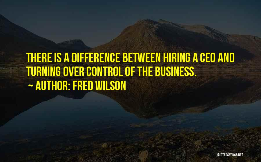 Fred Wilson Quotes 724224