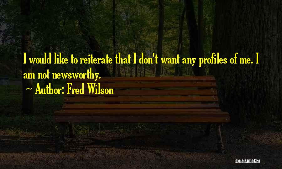 Fred Wilson Quotes 872030