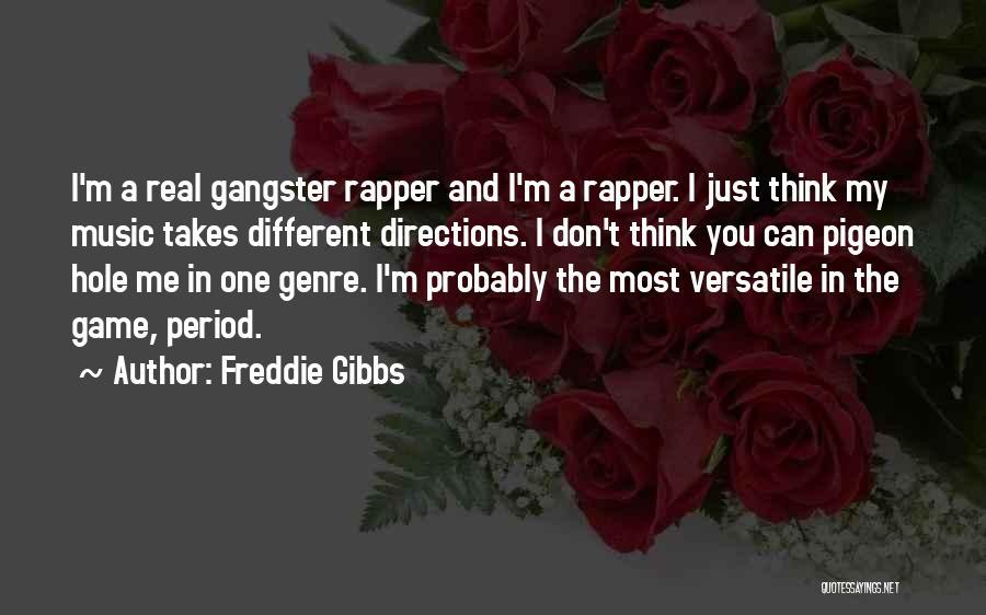 Freddie Gibbs Quotes 1092382