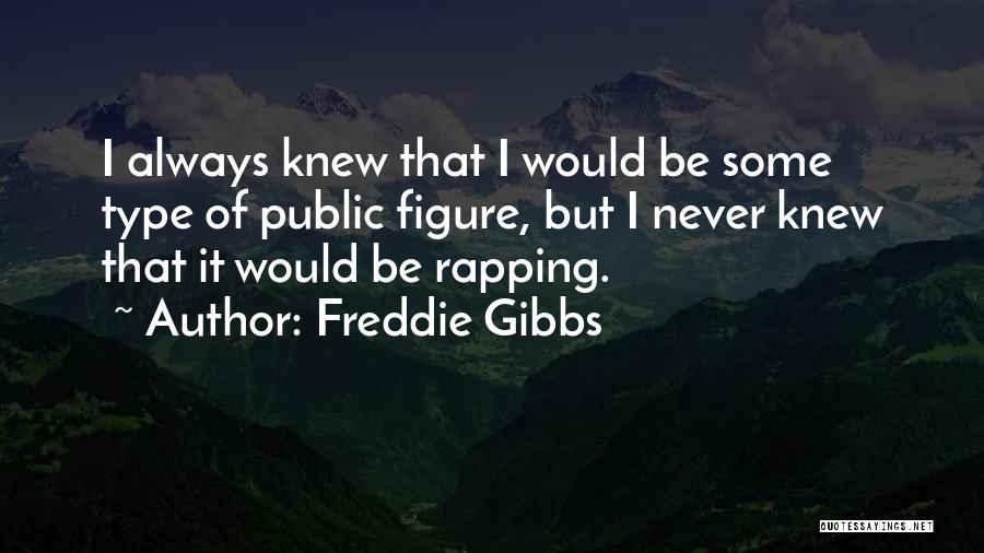 Freddie Gibbs Quotes 1203406