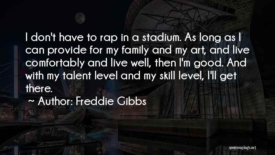 Freddie Gibbs Quotes 1269238