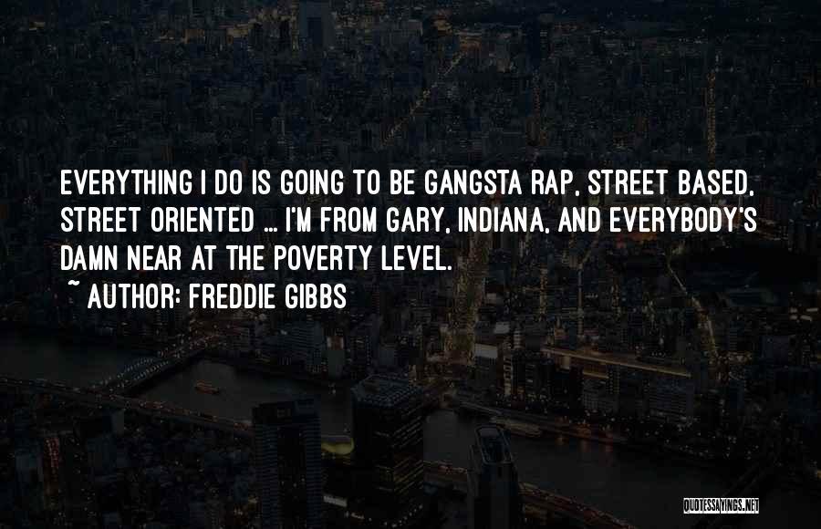 Freddie Gibbs Quotes 259852