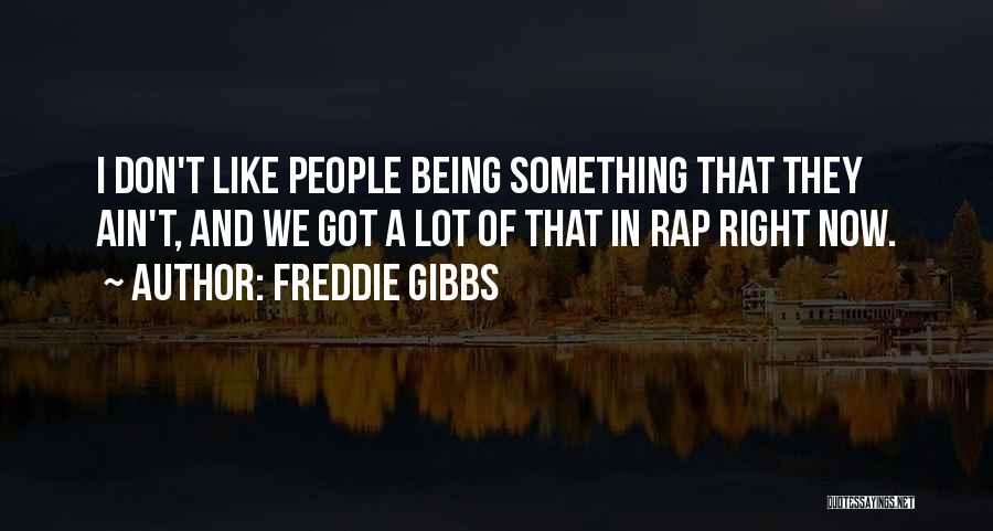 Freddie Gibbs Quotes 300234