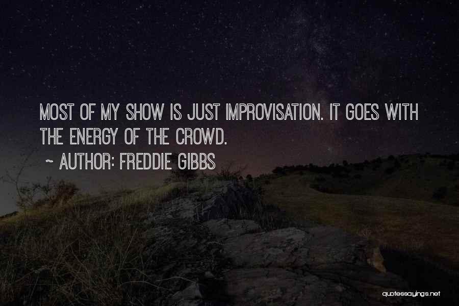 Freddie Gibbs Quotes 995664