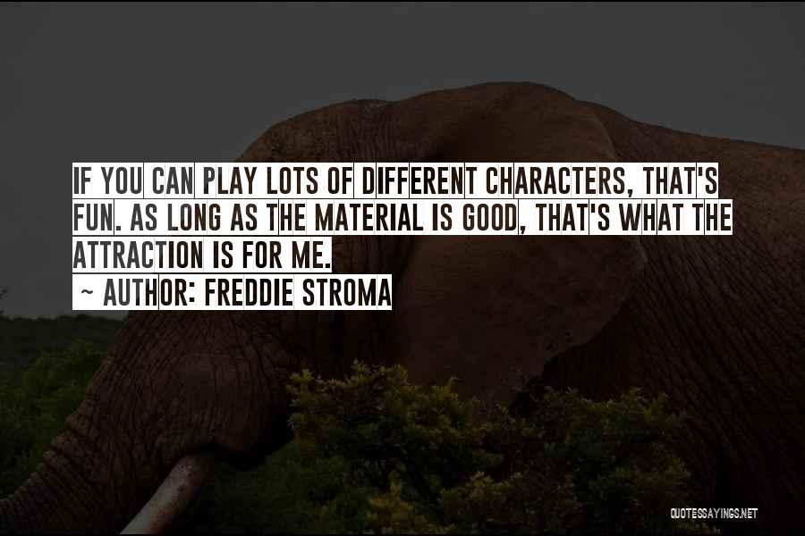 Freddie Stroma Quotes 1228267
