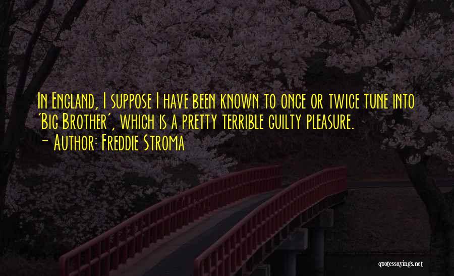 Freddie Stroma Quotes 1843812