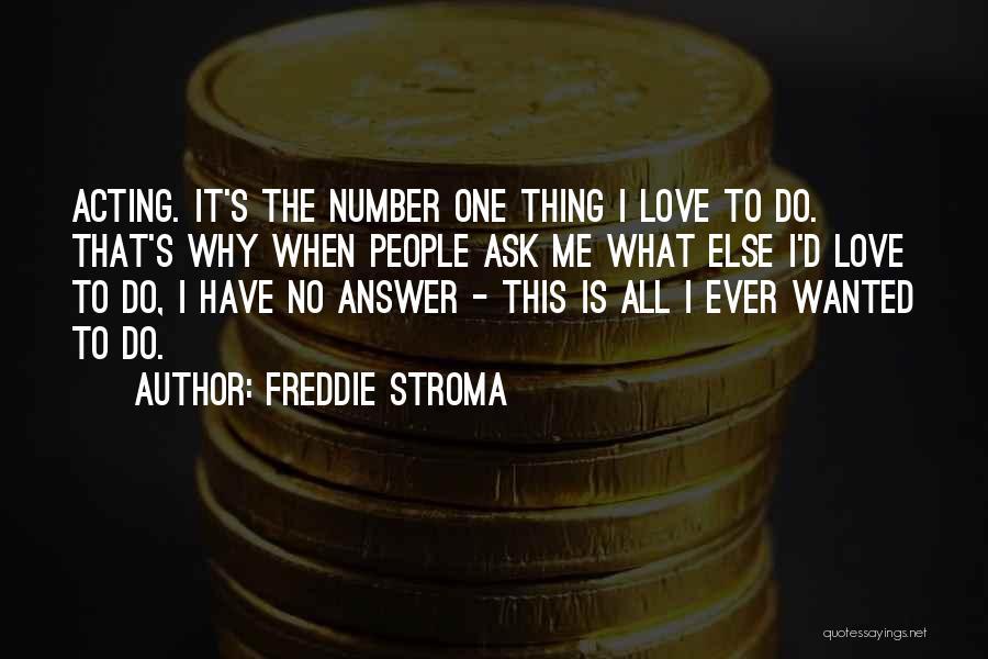 Freddie Stroma Quotes 2162979