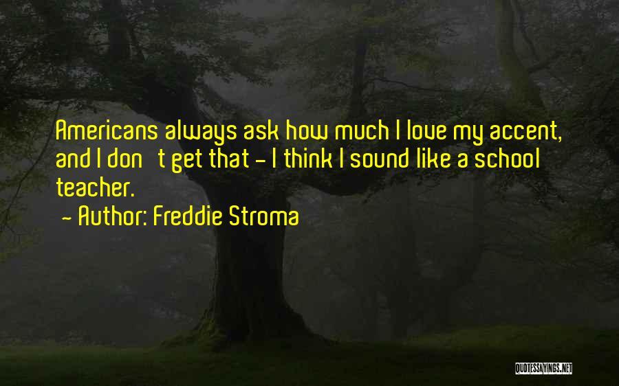 Freddie Stroma Quotes 2199186
