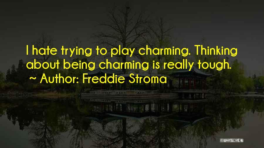 Freddie Stroma Quotes 438244