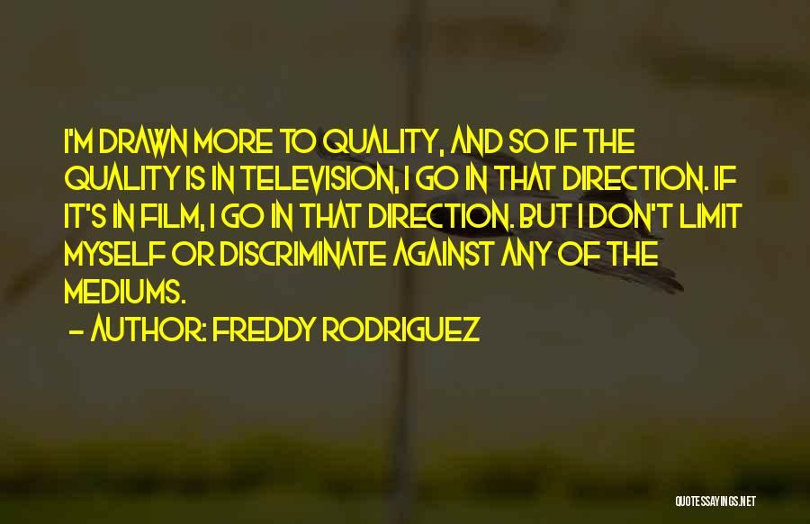 Freddy Rodriguez Quotes 1099293