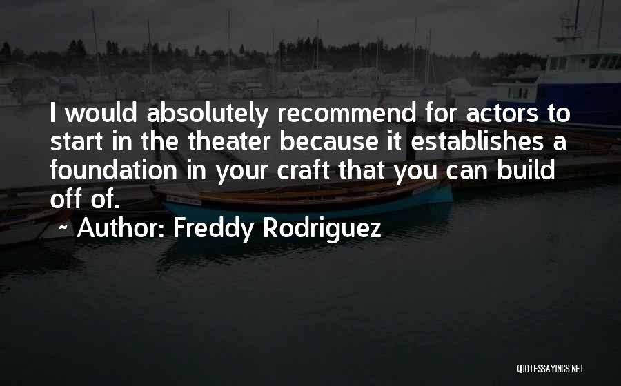 Freddy Rodriguez Quotes 1133990