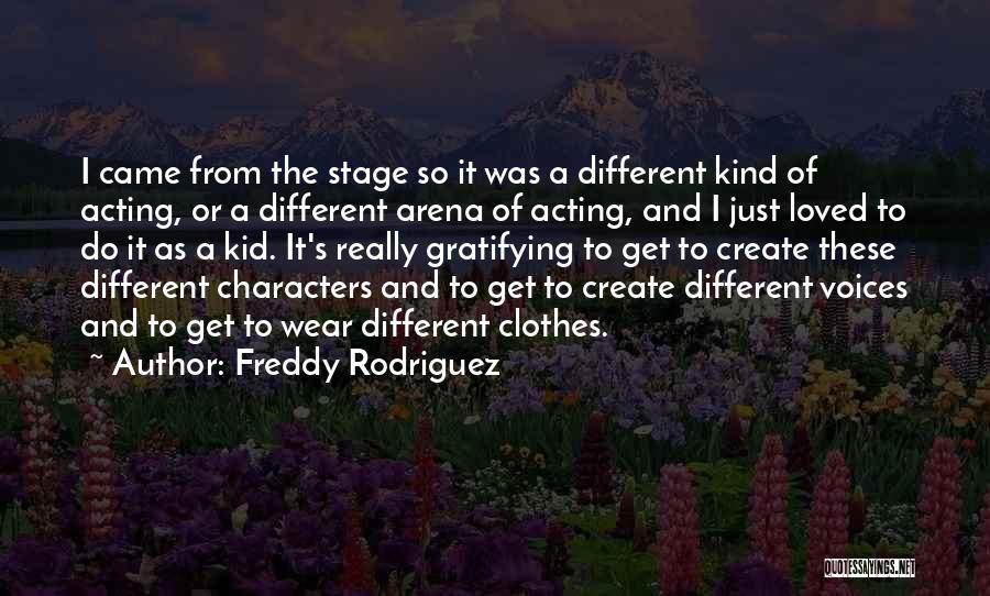 Freddy Rodriguez Quotes 1284012