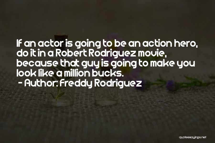 Freddy Rodriguez Quotes 163682